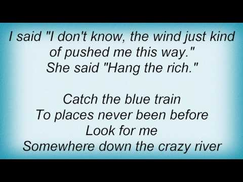 Robbie Robertson - Somewhere Down The Crazy River Lyrics