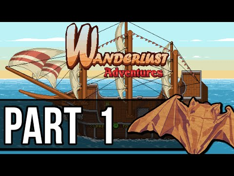 Wanderlust Adventures Playthrough Pt.1
