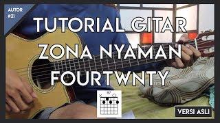 Tutorial Gitar ( ZONA NYAMAN - FOURTWNTY ) VERSI ASLI LENGKAP!