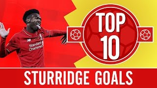 TOP 10: Daniel Sturridge's best Liverpool FC goals