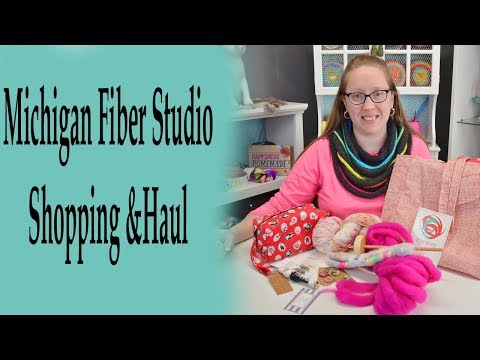 Shopping & Haul at Michigan Fiber Studio!!!