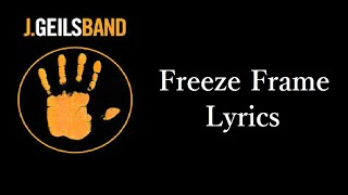 Freeze Frame Lyrics by J. Geils Band