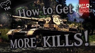 War Thunder Guide | How to Get More Kills | Pz.IV 11 Kills!