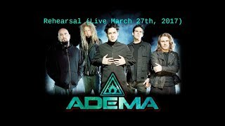 Adema Reunion Rehearsal (LIVE March 27th, 2017) [*Originally Uploaded By The Adema Archive & cxg945]