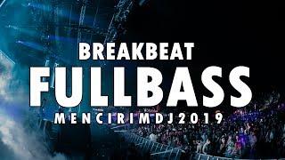DUGEM TERBARU !!! BREAKBEAT BASS 2019 ( PALING ENAK BRO) #Mencirimdj
