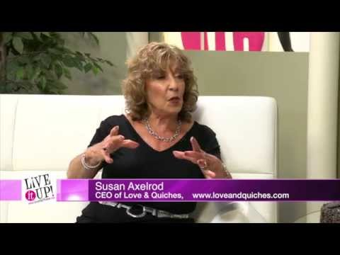 Live It Up! with Donna Drake: Susan Axelrod of Love & Quiches