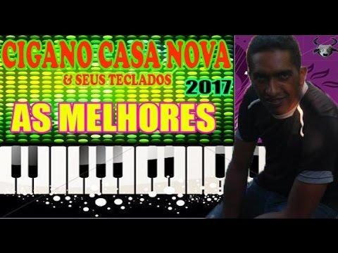 Cigano Casa Nova & Seus Teclados As Melhores 2017