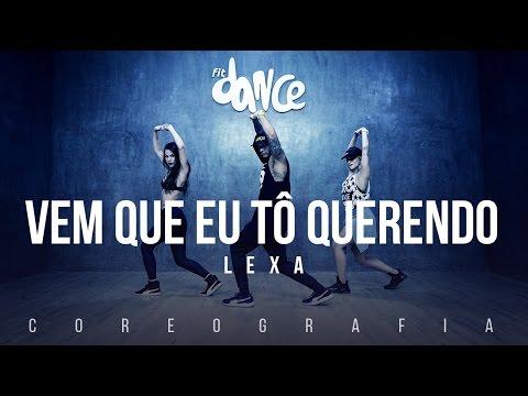 Vem Que Eu Tô Querendo - Lexa (Coreografia) FitDance TV