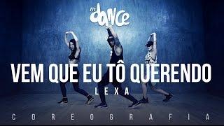 Video Vem Que Eu Tô Querendo - Lexa (Coreografia) FitDance TV download MP3, 3GP, MP4, WEBM, AVI, FLV Desember 2017