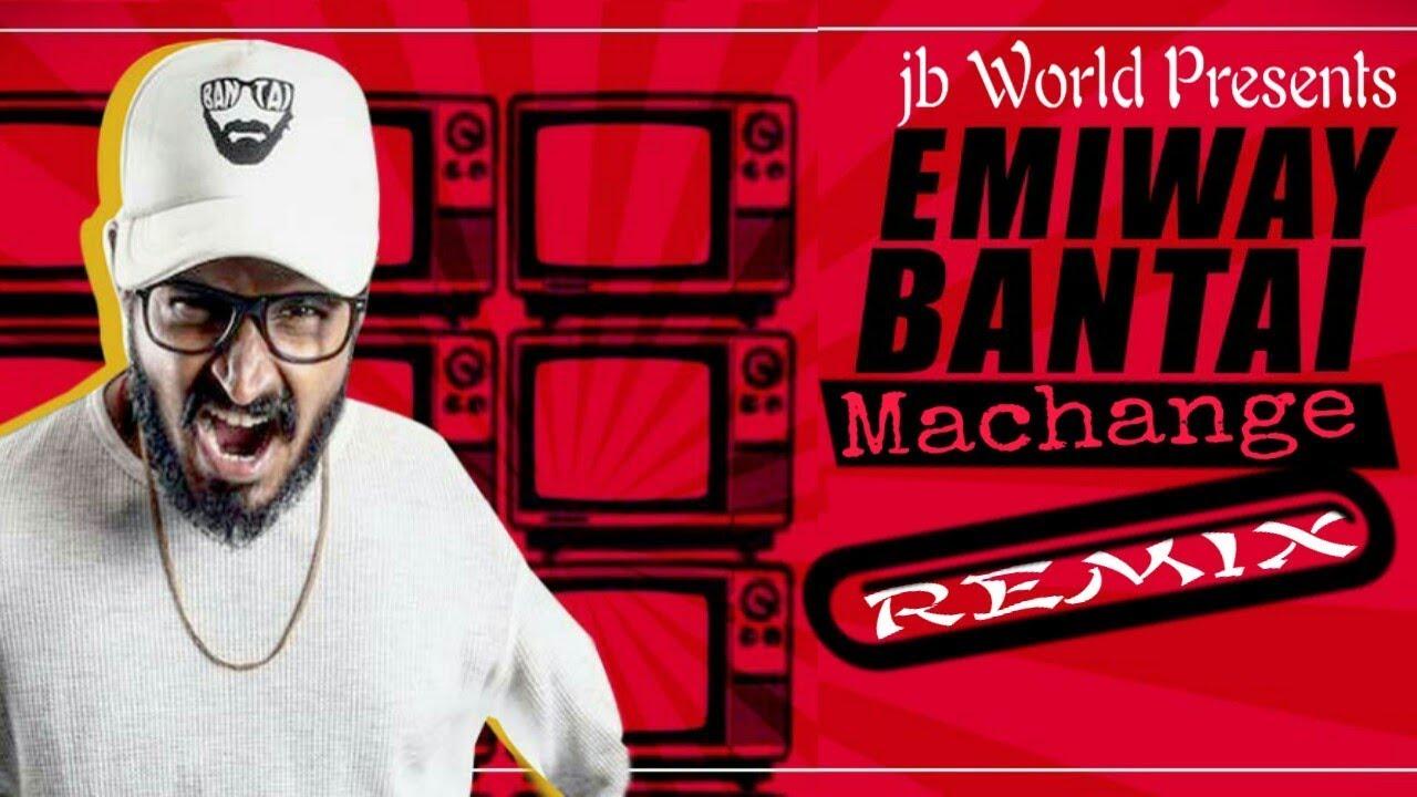 Emiway Bantai:Machange Remix.Dj jB - YouTube