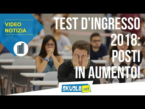 Test ingresso 2018: aumentano i posti!