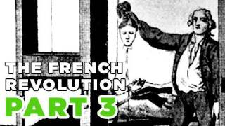 REIGN OF TERROR: The French Revolution, Part III