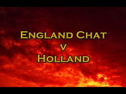 England Chat v Holland