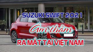 Giá 550 triệu đồng: SUZUKI Swift 2021 âm thầm ra mắt tại Việt Nam   Kênh Ô tô giá rẻ