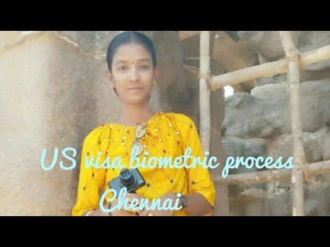 US VISA BIOMETRIC PROCESS  | CHENNAI