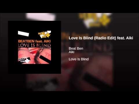 Love Is Blind (Radio Edit) feat. Aiki