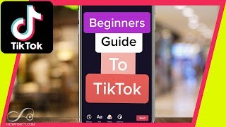 How to Use TikTok - Complete Beginners Guide