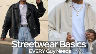 Mens Streetwear Essentials That Improve Your Style Instantly - Mens Fashion 2019