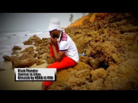 BLACK THUNDER -JOURNEY TO LIBYA (OFFICIAL VIDEO (APRIL 22/ 2015)