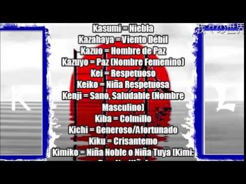 Nombres Japones Y Su Significado 6 K Y L World Tros Youtube