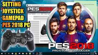 Setting Joystick Gamepad Pro Evolution Soccer PES 2018 GAME PC