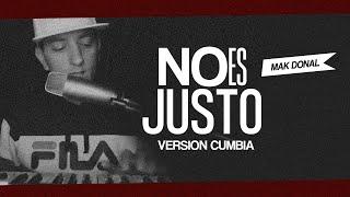 Gambar cover Mak Donal - No es Justo (Versión Cumbia Pinky MKD)