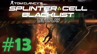 Splinter Cell: Blacklist - Part 13: Burn Baby, Burn - Gameplay Walkthrough / Playthrough!