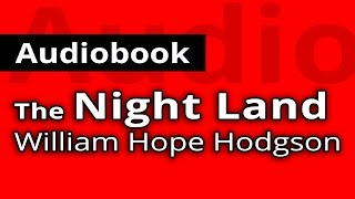 The Night Land PART 2 of 2  by William Hope HODGSON - Free FULL Audiobook