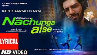 Nachunga Aise (LYRICAL) Millind Gaba Feat. Kartik Aaryan | Music MG | Asli Gold | Om Raut, Bhushan K