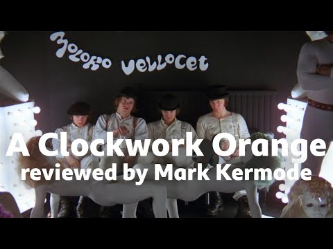 Download A Clockwork Orange reviewed by Mark Kermode