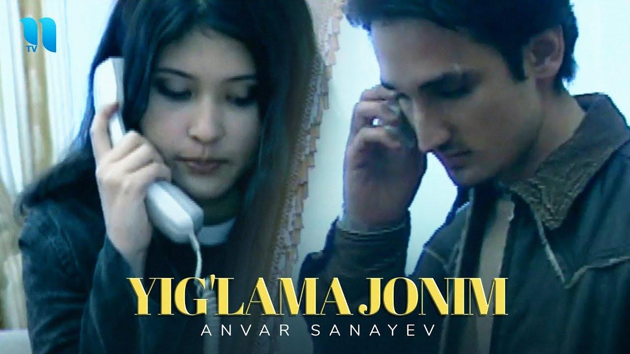 Anvar Sanayev - Yig'lama jonim | Анвар Санаев - Йиглама жоним