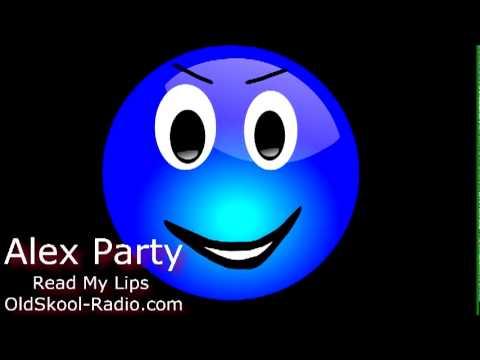 Alex Party - Read My Lips [www.oldskool-radio.com]