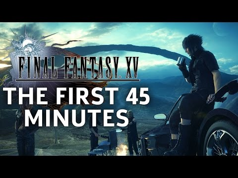 Final Fantasy 15 - The First 45 Minutes of Gameplay