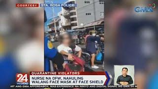 Nurse na OFW nahuling walang face mask at face shield 24 Oras Weekend