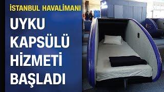 İstanbul Havalimanı'nda uyku kabini hizmeti başladı! İşte fiyatı...