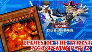 Yu-Gi-Oh! Duel Links: Flames of The Tyrant Pack Openings Part 2