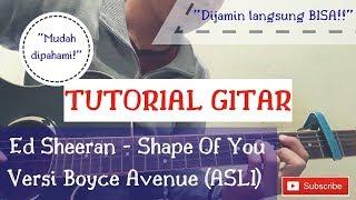Tutorial Gitar SONG Ed Sheeran - Shape Of You versi Boyce Avenue (ASLI) MUDAH untuk Pemula