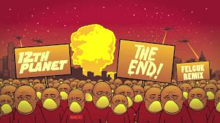 12th Planet - The End Is Near (Felguk Remix) (HQ)