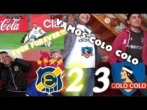 Reacción Everton 2 vs Colo Colo 3   07/05/2017   COLO COLO QUIERE LA CORONA DE CAMPEÓN!!!!