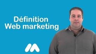 Définition Web marketing - Vidéos formation - Tutoriel vidéos - Market Academy par Guillaume Sanchez