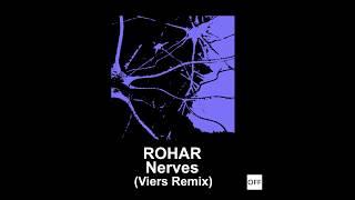 Rohar - Nerves (Viers Remix) - OFF173