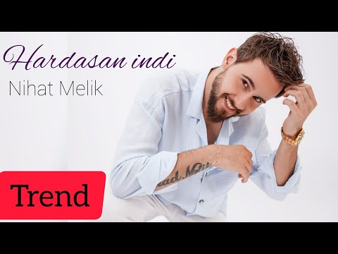 Nihad Melik - Hardasan Indi |Yeni 2018 (Official Audio)