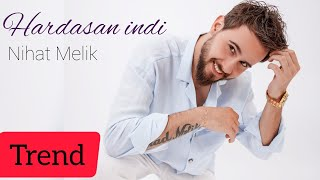 "Nihat Melik - Hardasan Indi |Yeni 2018 (Official Audio) ""Ata ocaqi"" soundtrack"