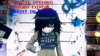 Watamote! OP (English Cover) Ft. Knight of Breath