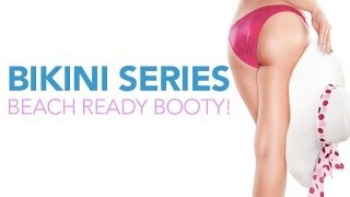BIKINI BODY Workout Part 1: Bikini Booty BUTT EXERCISES!!