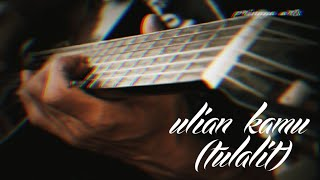 Ulian Kamu (tulalit) - Lagu Bali terbaru (video klip)