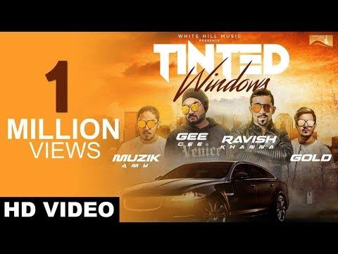 Tinted Windows (Full Song) Gee Cee Ft. Ravish Khanna   Latest Punjabi Songs   White Hill Music