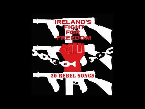 Ireland's Fight For Freedom   20 Rebel Songs   Full Album