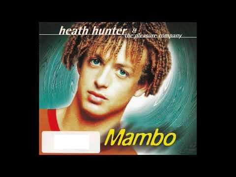 Heath Hunter & The Pleasure Company - Mambo :)