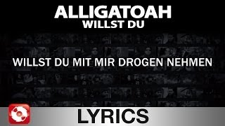ALLIGATOAH - WILLST DU - AGGROTV LYRICS KARAOKE (OFFICIAL VERSION)
